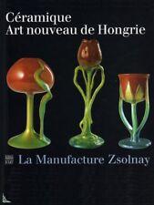 Céramique Art Nouveau de Hongrie, la Manufacture Zsolnay
