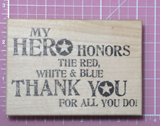 American Art Stamp wood mounted Rubber VERSES My Hero Honors the red, white blue