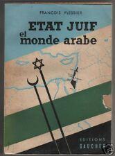 François Plessier Etat juif et monde arabe. Ed Gaucher