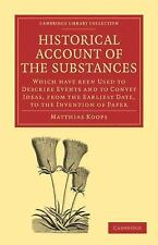 Historical Account of the Substances Which Have Been Used to Describe Events,...