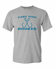 Men's Part-Time Hooker T-Shirt Funny Fishing Lover Sarcastic Gift for Dad
