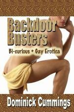 Backdoor Busters: Bi-Curious + Gay Erotica by Dominick Cummings (2012,...