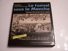 LE TUNNEL SOUS LA MANCHE , CHRONIQUE D 'UNE PASSION . EMBOITAGE TRES BON ETAT .