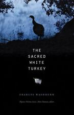 The Sacred White Turkey (Flyover Fiction)