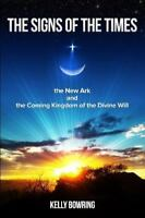 The Signs of the Times, the New Ark, and the Coming Kingdom of the Divine Will:
