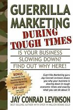 Guerrilla Marketing During Tough Times by Jay Conrad Levinson (2005, Paperback)