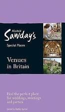 Venues in Britain: Weddings, Parties & Meetings (Alastair Sawday's Special Place