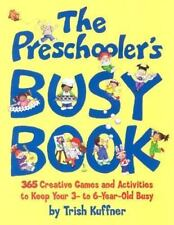 The Preschooler's Busy Book: 365 Creative Games and Activities to Occupy Your