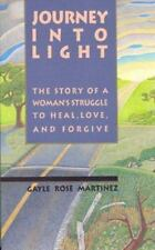 Journey into Light by Gayle Rose Martinez (1992, Paperback)