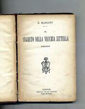 E. Marlitt #  IL SEGRETO DELLA VECCHIA ZITELLA # Salani Editore 1901