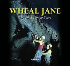 Wheal Jane: The Final Mining Years by John Peck (Hardback, 2012)