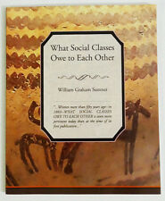 What Social Classes Owe to Each Other by Sumner William Graham (2008, Paperback)