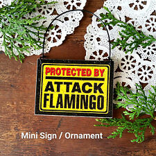 DECO Mini Sign  PROTECTED BY ATTACK FLAMINGO  Gift Wood Ornament PLAQUE NEW USA