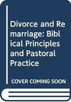 Divorce and Remarriage: Biblical Principles and Pa... by Cornes, Andrew Hardback