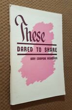 These dared to share by Amy Josephine Compere Hickerso 1952 VTG Paperback RARE