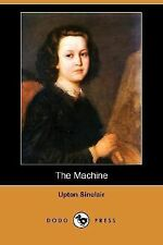 The Machine by Upton Sinclair (2007, Paperback)
