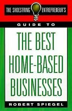 The Shoestring Entrepreneur's Guide to the Best Home-Based Businesses