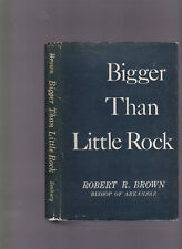 Bigger than Little Rock, Robert R. Brown, 1958 1st edition hardcover, w/DJ