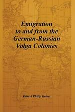 Emigration to and from the German-Russian Volga Colonies, Kaiser, Philip,,