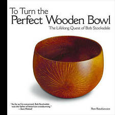 To Turn the Perfect Wooden Bowl: The Lifelong Quest of Bob Stocksdale-ExLibrary