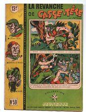 Récit complet Collection JEUNESSE n°59. La revanche de Casse-Tête. SEPIA 1946.