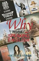 Why the World Is Speaking English : A Sideways Look, Paperback by Sykes, Mich...