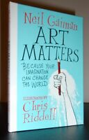 Art Matters by Neil Gaiman (HC 2018) SIGNED (COA) ILLUSTRATED 1ST/1ST