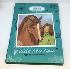 If Wishes Were Horses by Bernadette Kelly •Hardcover Childrens Book • Brand New