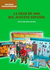LIBRO -LA EDAD DE ORO DEL JUGUETE ESPAÑOL madelman geyperman airgamboys famobil