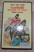 DENIS MACK SMITH - GARIBALDI UNA GRANDE VITA IN BREVE - ED: LATERZA 1 A 1970 FT