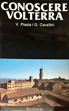 CONOSCERE VOLTERRA - V. PIASTA, G. CAVALLINI - PACINI, 1987