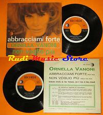 LP 45 7'' ORNELLA VANONI Abbracciami forte Non voglio piu' 1965 italy cd mc dvd*