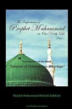 The Importance of Prophet Muhammad in Our Daily Life, Part 1 by Shaykh...