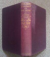 A Wayfarer on The Seine by E I Robson (Methuen 1st ed 1927) North France Paris
