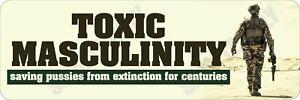 Toxic Masculinity Bumper Sticker