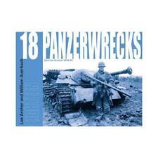 Panzerwrecks. 18 German Armour 1944-45 by Lee Archer (author), William Auerba...