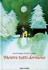 LIBRO MENTRE TUTTI DORMONO - ASTRID LINDGREN, KITTY CROWTHER