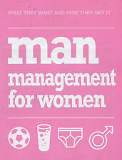 Man Management for Women: What They Want and How They Get it by Jane Moseley...