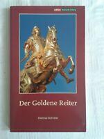 Der Goldene Reiter - Das Reiterstandbild Augusts des Starken, die Sanierung