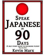 NEW Speak Japanese in 90 Days: A Self Study Guide to Becoming Fluent (Volume 1)