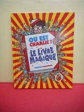 OÙ EST CHARLIE ? - LE LIVRE MAGIQUE - Martin Handford - éditions Gründ