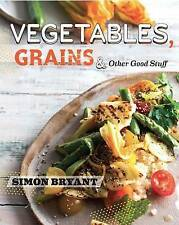 Vegetables, Grains and Other Good Stuff by Simon Bryant (Paperback, 2015)