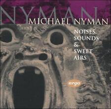 Michael Nyman: Noises, Sounds & Sweet Airs (CD, Apr-1995, Argo)
