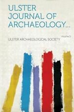 NEW Ulster Journal of Archaeology... Volume 5