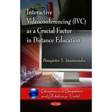Interactive Videoconferencing (Ivc) As a Crucial Factor - Paperback NEW Panagiot