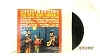 The Pete King Chorale Christmas Time Vinyl LP 33 Kapp Records KL1214 Holiday