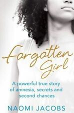 Forgotten Girl: A powerful true story of amnesia, secrets and second chances, Ja