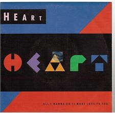 """HEART all i wanna do is make love to you 45T 7"""" french pressing"""