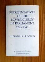 Representatives of the Lower Clergy in Parliament, 1295-1340 by J H Denton......