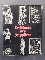 ROLAND VILLENEUVE LE MUSEE DES SUPPLICES 1974 bourreau torture fessée sm